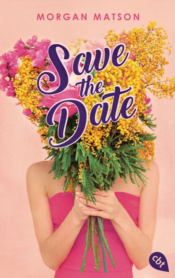 9783570313022 Cover - Morgan Matson: Save the Date