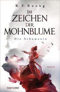 9783734162220 Cover 197x300 - R. F. Kuang: Im Zeichen der Mohnblume - Die Schamanin