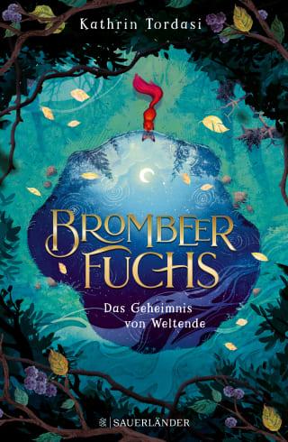 9783737356930 - Kathrin Tordasi: Der Brombeerfuchs - Das Geheimnis von Weltende