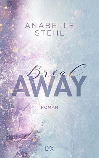 BreakAway - Behind the Book mit Anabelle Stehl