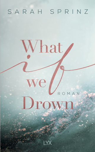 What if - Sarah Sprinz: What If We Drown