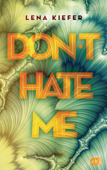 9783570165997 Cover - Lena Kiefer: Don't Hate Me